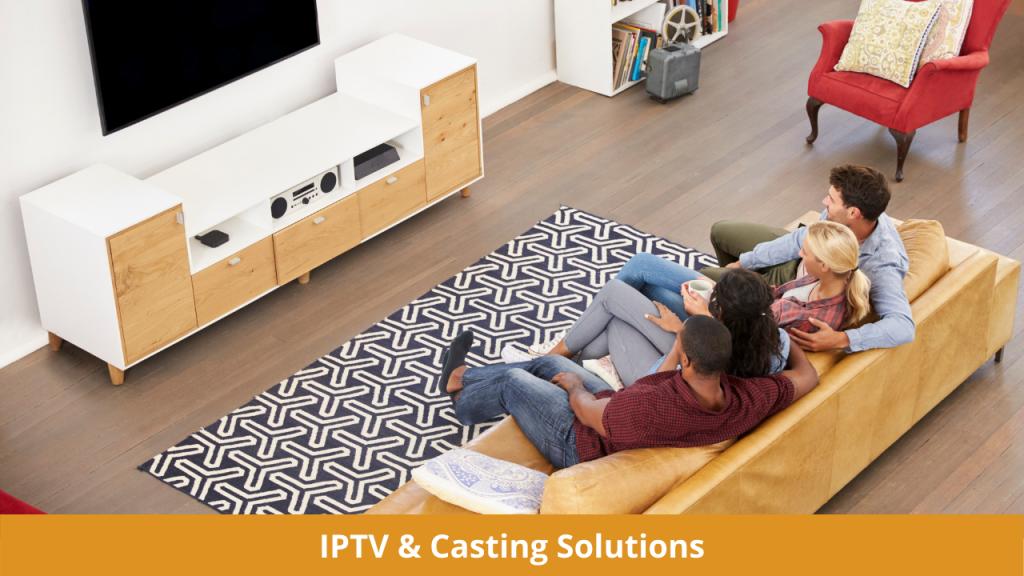 IPTV and Casting